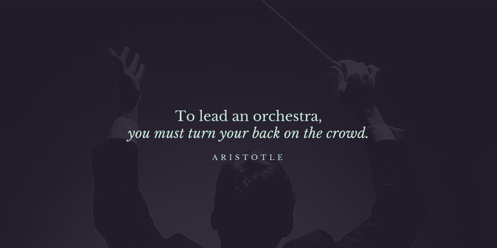 Mandy Mcewen On Twitter To Lead An Orchestra You Must Turn Your