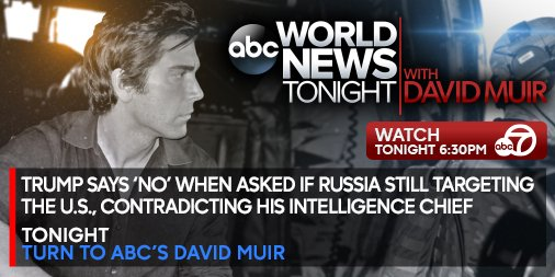.@realDonaldTrump says 'no' when asked if #Russia still targeting the U.S., contradicting his intelligence chief – New Details | Tonight 6.30 @ABCWorldNews