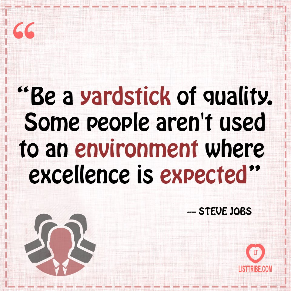 Words To Inspire Us Be A Yardstick Of Quality SteveJobs Via ThisIzSparta CEO Apple Leadership Quotes Famous Personalitiespictwitter