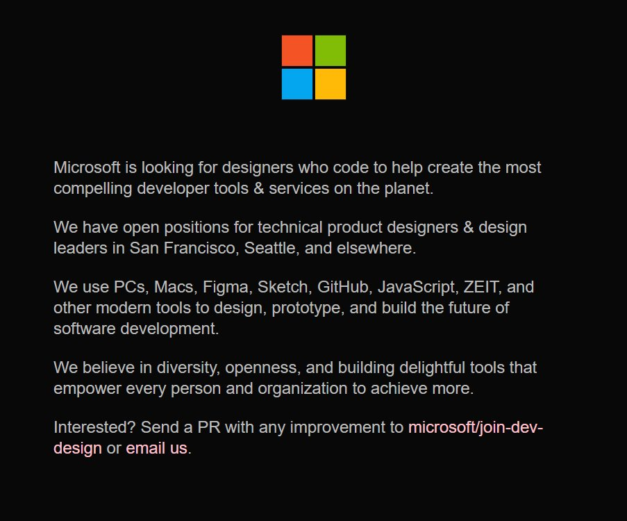 <3 this Microsoft job ad:  'We use PCs, Macs, Figma, Sketch, GitHub, JavaScript, ZEIT, and other modern tools to design, prototype, and build the future of software development.'  https://t.co/zXRTqJL0OW