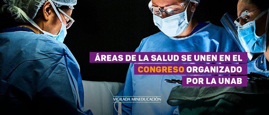 Las áreas de la salud se unen en el Congreso organizado por la UNAB