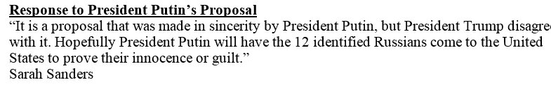 For the third consecutive day, another walk back from the White House @PressSec now says @realDonaldTrump disagrees with Putin's proposal to have Russians interview the 12 indicted Russians. The president had called it 'an incredible offer' Here's the statement just released