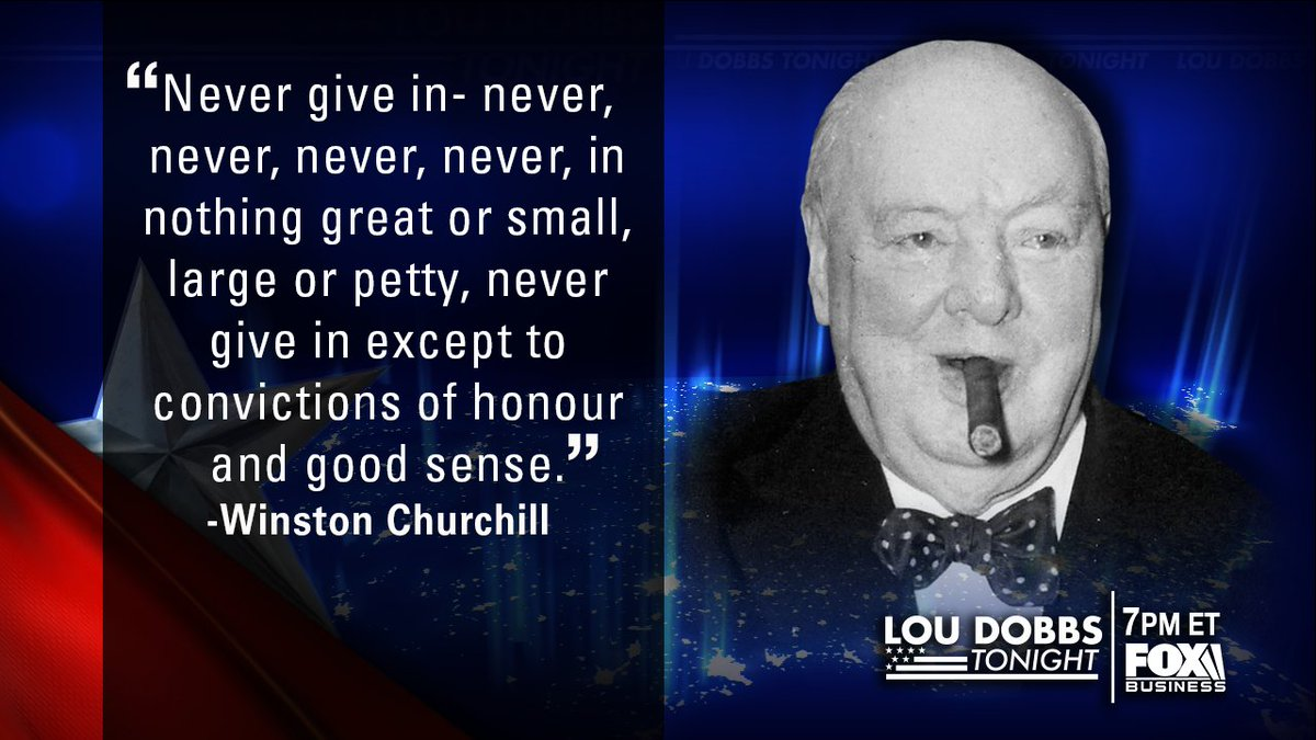 Tonight's #QuoteOfTheDay is from Winston Churchill. #MAGA #TrumpTrain #Dobbs #LouDobbsTonight