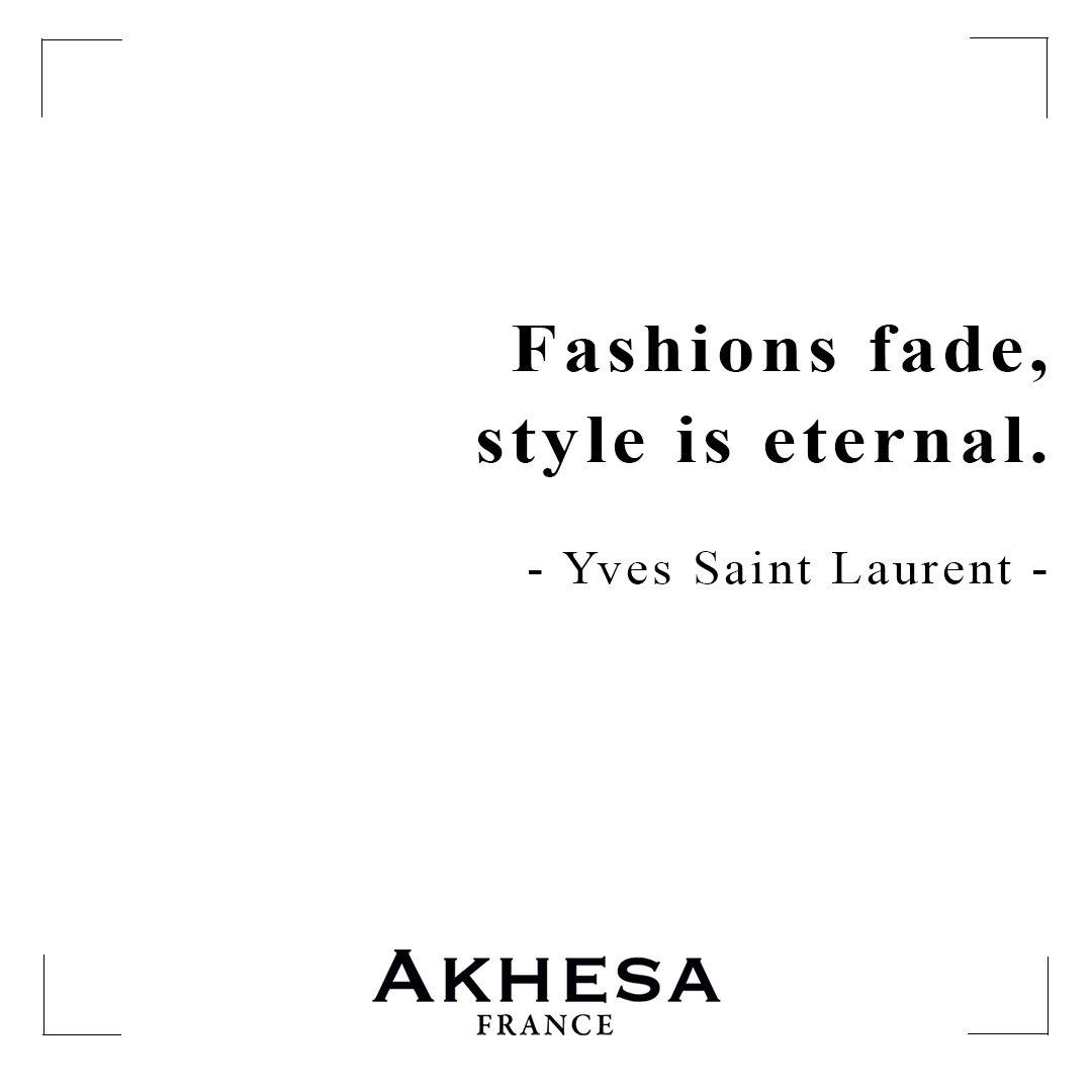 Akhesa On Twitter Citation Du Jour Fashions Fade Style Is