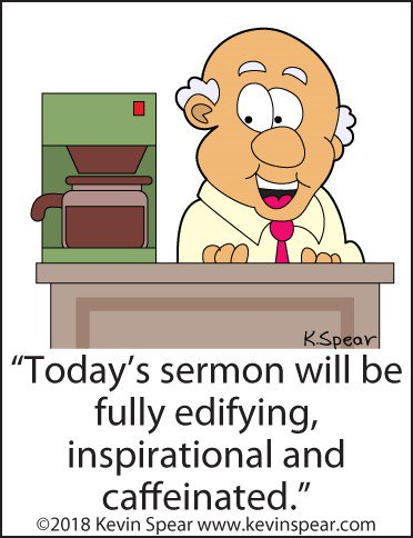 """Pastor, will your sermon be """"fully caffeinated"""" this Sunday? Thanks for the smiles, as always, CHOGnews cartoonist @speartoons Kevin Spear! #JesusIsTheSubject"""