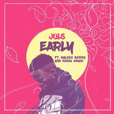 #MiddayShowWithToolz #NP - 'Early' by @JulsOnIt feat. @MaleekBerry x @Nonso_A