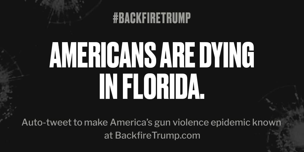 #Florida is suffering today after fatal shooting. #POTUS, stop the bloodshed. #BackfireTrump