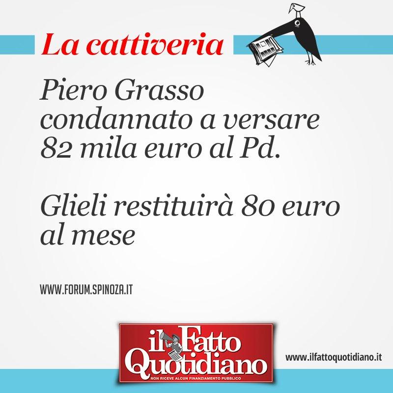 Piero Grasso condannato a versare 82 mila euro al Pd. Glieli restituirà 80 euro al mese [dal #FattoQuotidiano #edicola #21luglio]