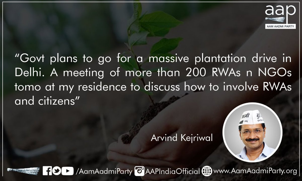 'Govt plans to go for a massive plantation drive in Delhi. A meeting of more than 200 RWAs n NGOs tomorrow at my residence to discuss how to involve RWAs and Citizens'- @ArvindKejriwal