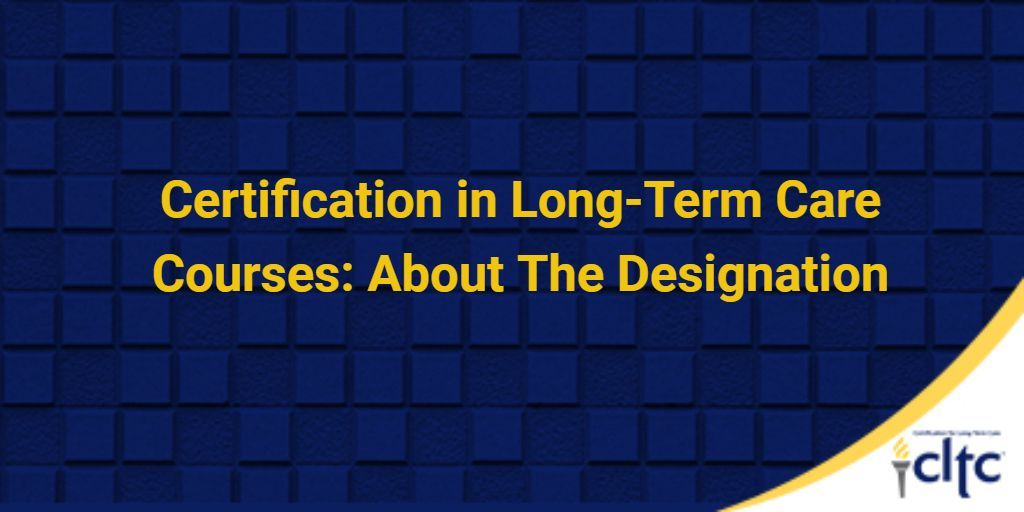 Cltc On Twitter Certification In Long Term Care Courses About The
