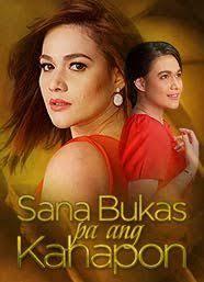 Sana Bukas Pa Ang Kahapon -  (2014)