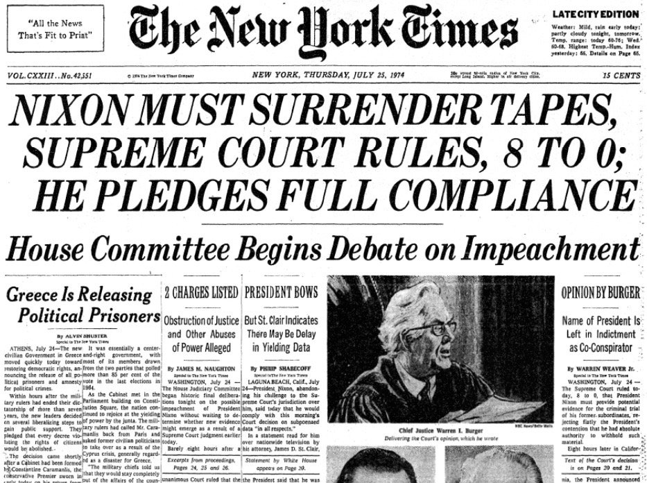 Supreme Court, 8-0 (with Rehnquist recusing himself) , orders Nixon to surrender Watergate tapes, this week 1974: