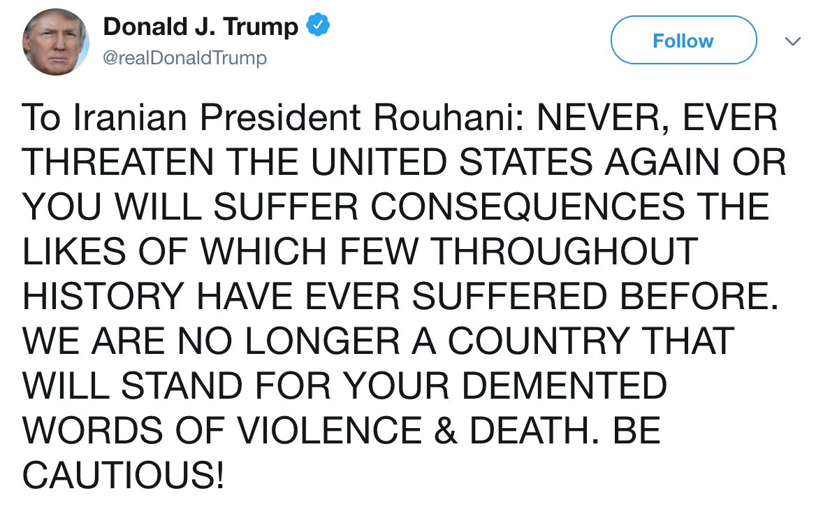 Pres. Trump tweets all-caps threat to Iran after Iranian Pres. Rouhani says that pursuing hostilities against his country could lead to 'the mother of all wars.' https://t.co/MSwzGt8ib1