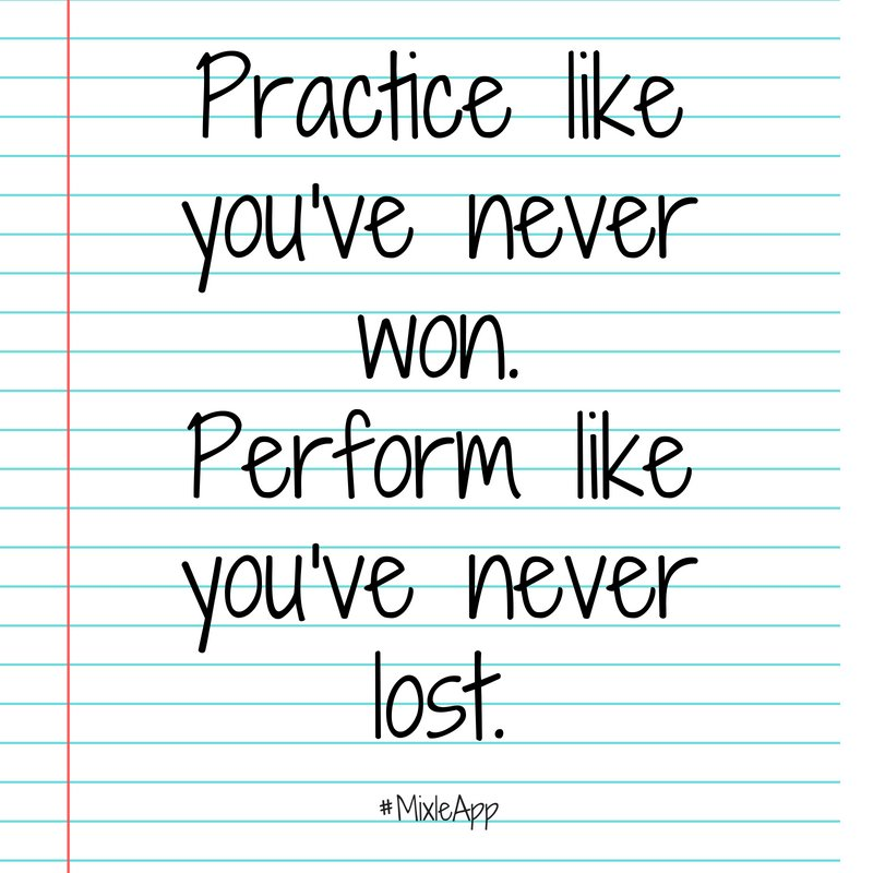 Mixle On Twitter Practice Like Youve Never Won Perform Like You