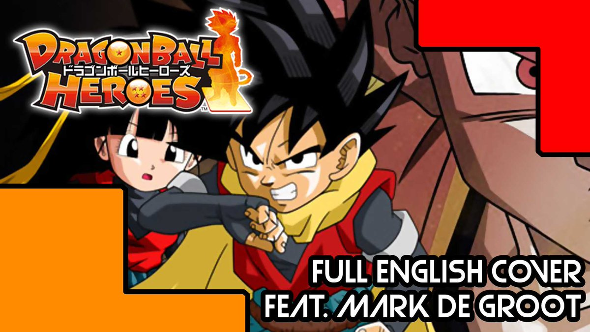 DragonBallHeroes Is Slowly Coming To The West But Lets Take A Listen An English Cover Performed By Myself And JorporXx Where It All Started Back In