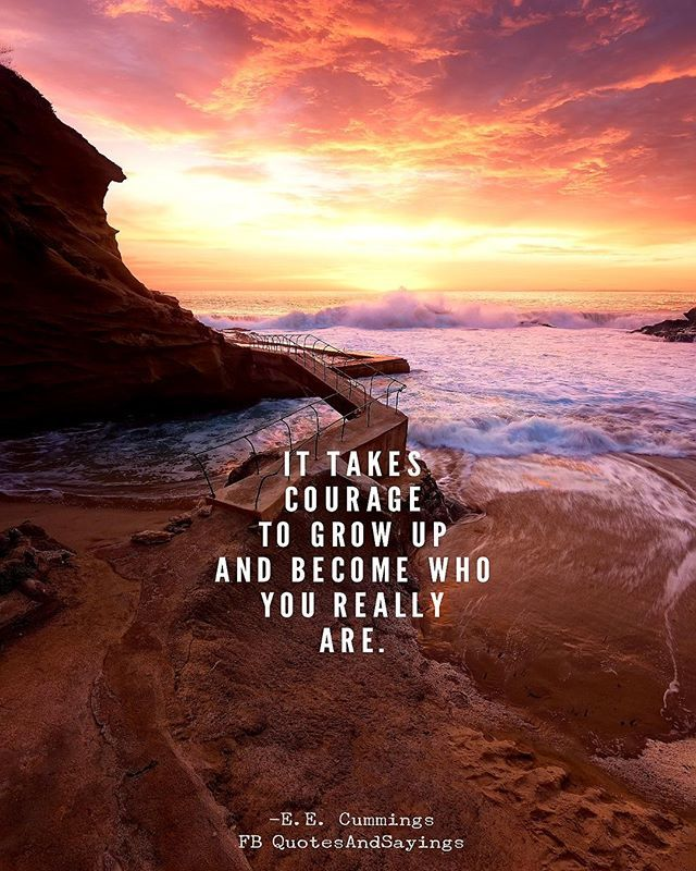 Motivational Quotes On Twitter It Takes Courage To Grow Up And