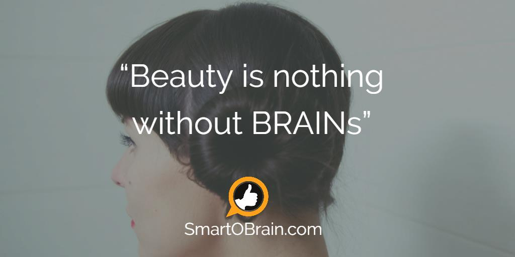 Joshua W On Twitter Beauty Is Nothing Without Brainsquote