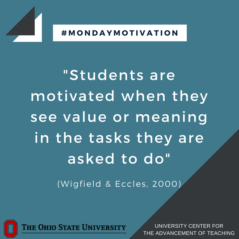 """Students are motivated when they see the value or meaning in the tasks they are asked to do"" -Wigfield and Eccles, 2000 @OhioState #MondayMotivation"