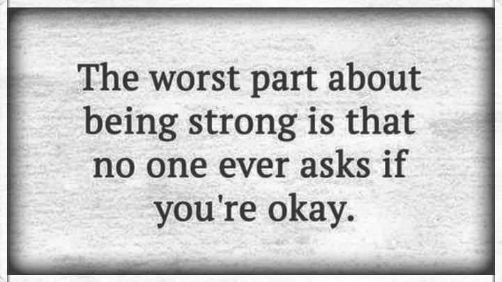 Acho On Twitter The Worst Part About Being Strong Is That No One