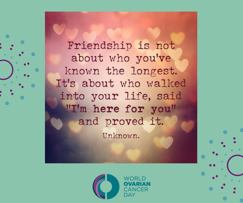 World Ovarian Cancer Day May 8 On Twitter Internationalfriendshipday To All The Friends Who Have Supported Women Around The World During Thier Ovariancancer Journey Ovariancancerco Https T Co N7e4xbnnci