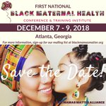 """We are so excited to host the 1st-ever """"#BlackMaternalHealth Conference and Training Institute"""" this Dec. 7-9 in ATL! If you aren't already, subscribe to our email list now to get updates on #BMHC18 sent right to your inbox https://t.co/LvWUEq1J2K #BlackMamasMatter"""