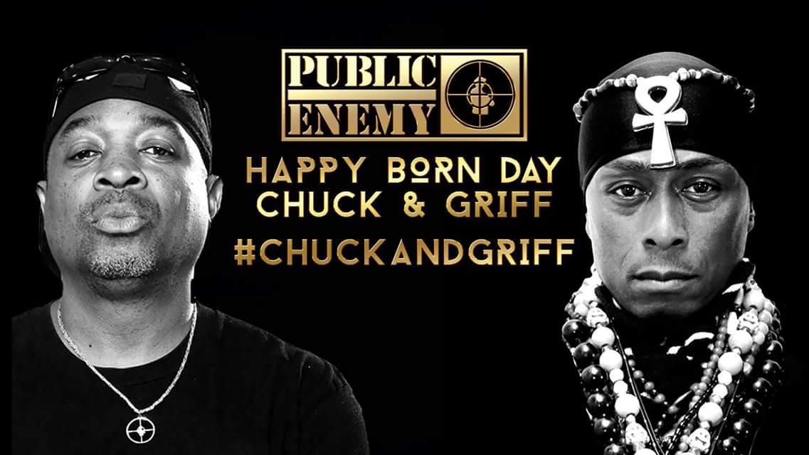 Happy Birthday to  Chuck D and Professor Griff