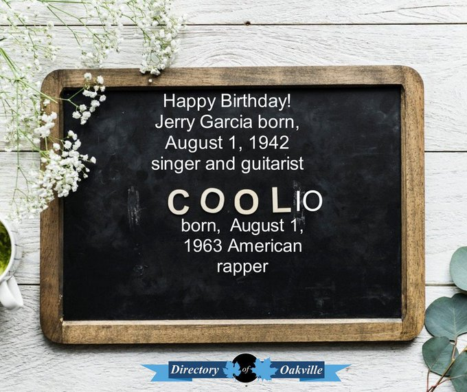 Happy Birthday! Jerry Garcia born, August 1, 1942 singer and guitarist Coolio born,  August 1, 1963 American rapper