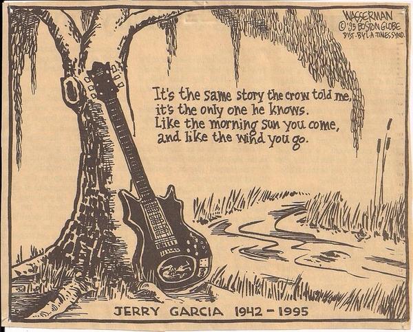 Happy Birthday Jerry Garcia!   We still miss you down here.