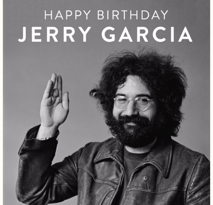 Happy Birthday Jerry Garcia.