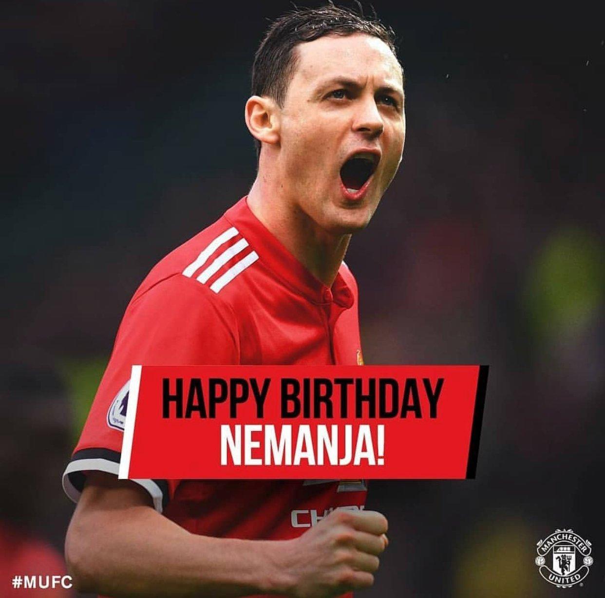We wan wish Nemanja Matic Happy Birthday  God bless am!