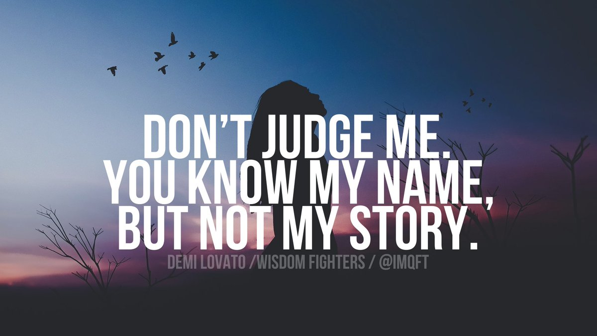 Wisdom Fighters On Twitter Dont Judge Me You Know My Name But
