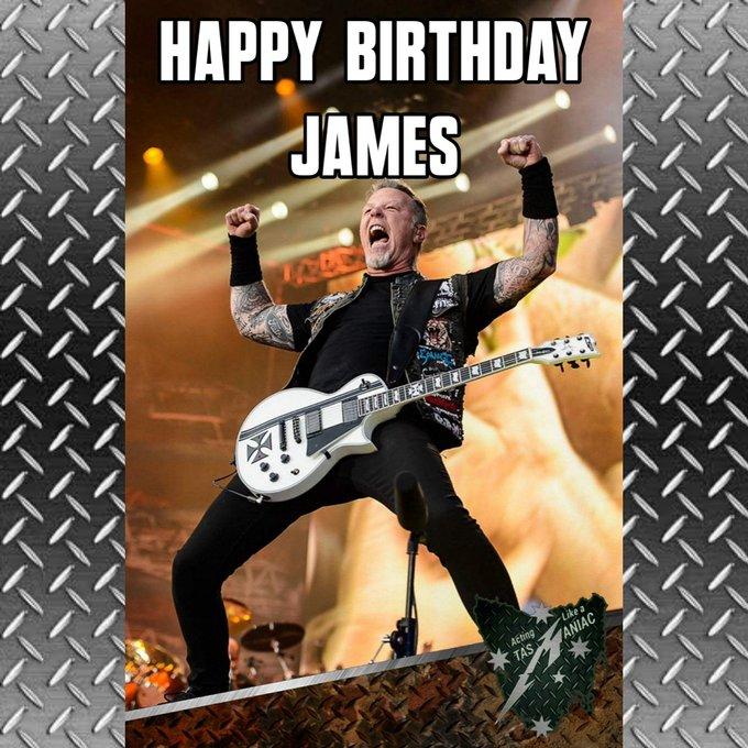HAPPY BIRTHDAY James Hetfield aka Papa Het Born August 3, 1963