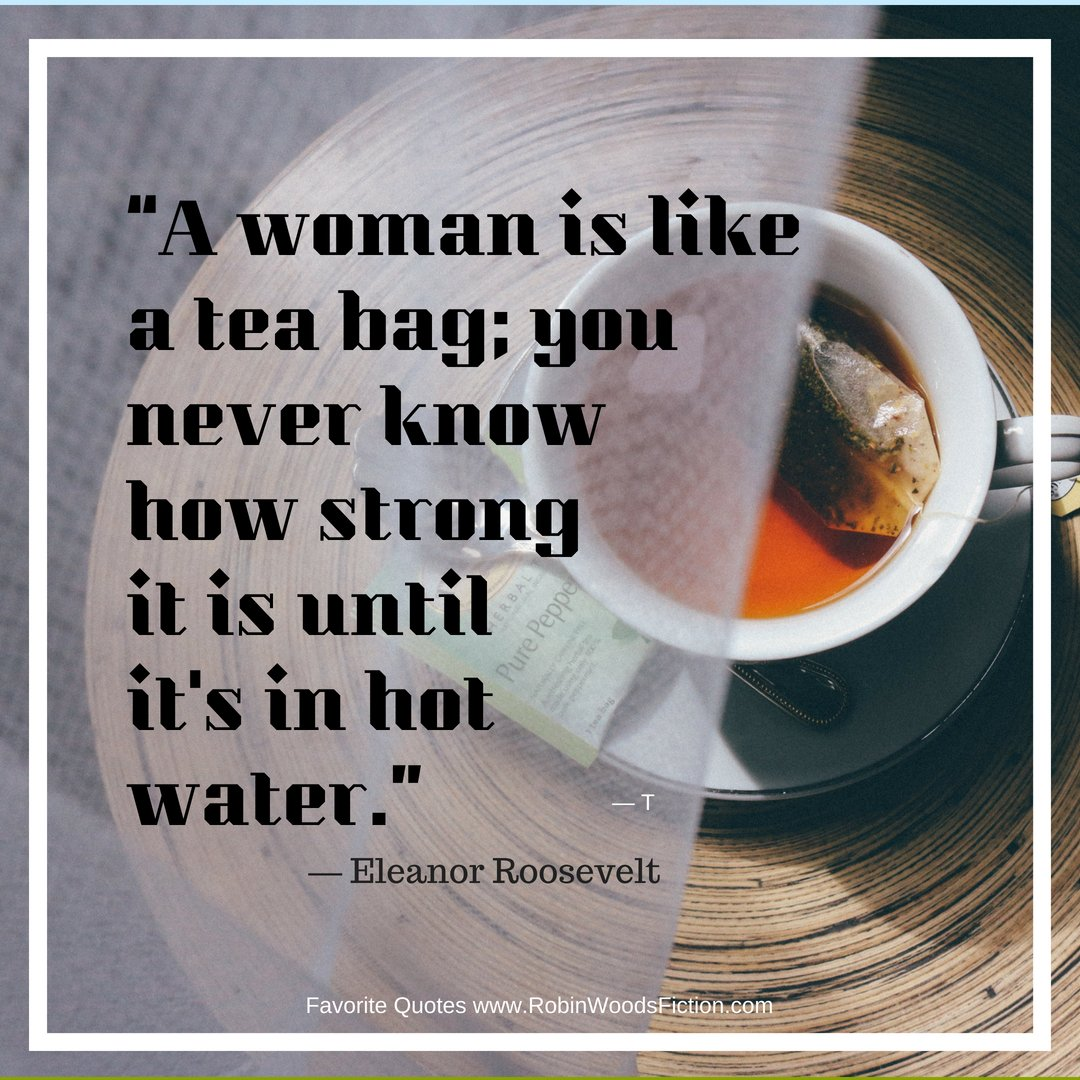 Robin Woods On Twitter A Woman Is Like A Tea Bag You Never Know
