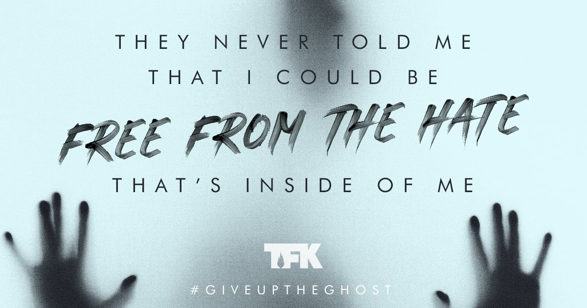 But I know now I can be free from the pain thats inside of me. You took my place gave me air to breathe, opened the cage, and you set me free. #GiveUpTheGhost #TFKArmy