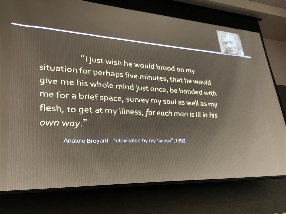 This quote from Anatole Broyard strikes a chord. My father Bob Kale, who treated chronic pain patients, always told me that the his most effective treatment was spending time with his patients and listening to their stories #mlhc2018 #ml4healthcare Thanks @cuttingforstone!