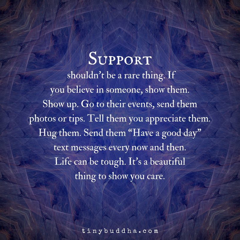 Support Shouldnt Be A Rare Thing If You Believe In Someone Show