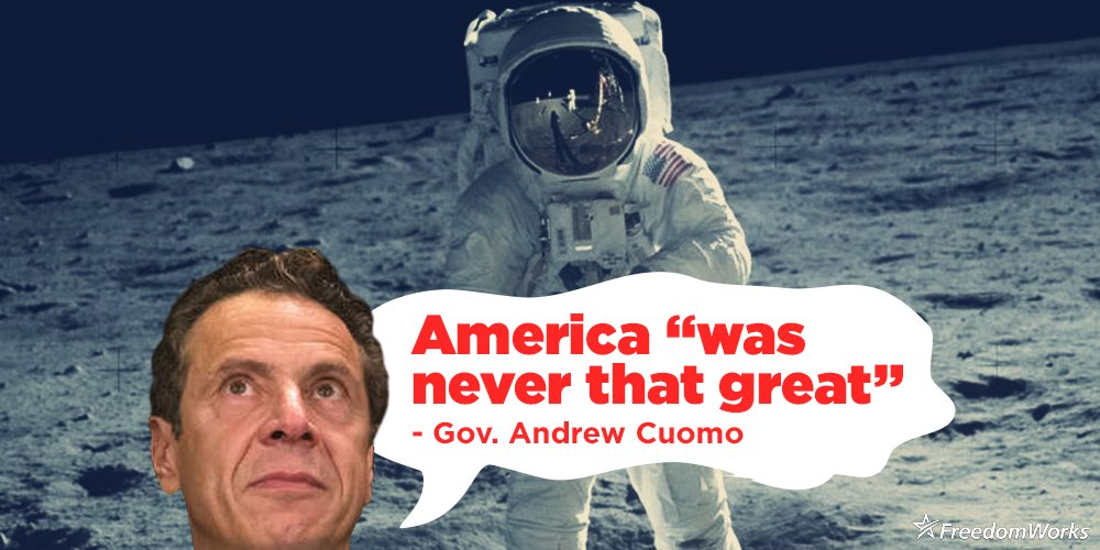 .@andrewcuomo, the governor of the highest taxed state, thinks &quot;America was never that great.&quot; Was America not great when we sent astronauts to the moon? Apologize for your shamelessly ignorant comments! #CuomoMeltdown #ampFW  https:// fxn.ws/2KXN4X2  &nbsp;  <br>http://pic.twitter.com/bqzdbDqFoA