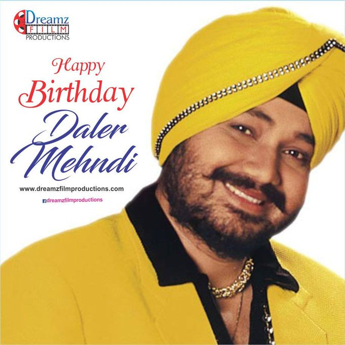 Dreamz Film Productions wishes a very  to Daler Mehndi (Bollywood Singer)