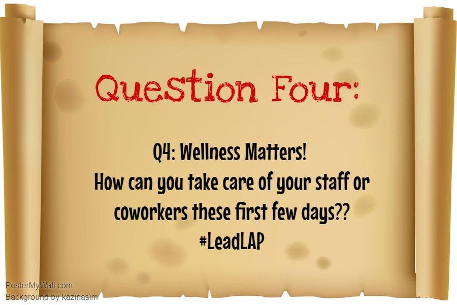 Q4: Wellness matters! #LeadLAP @burgess_shelley