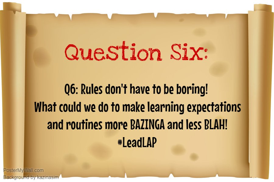 Q6: Routines and Expectations..PIRATE Style! #LeadLAP @burgess_shelley