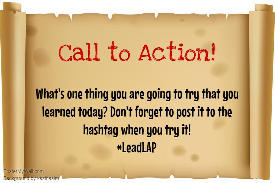 Call to Action Time! #LeadLAP @burgess_shelley