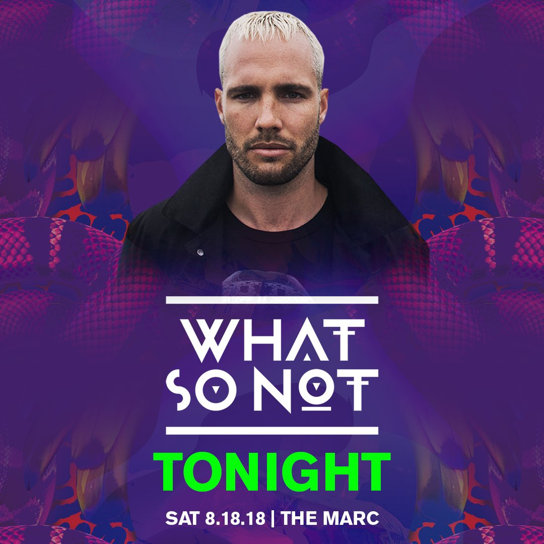 TONIGHT: @WhatSoNot at @TheMarcSM! Tickets available at TheMarcSM.com #SMTX #TXST22