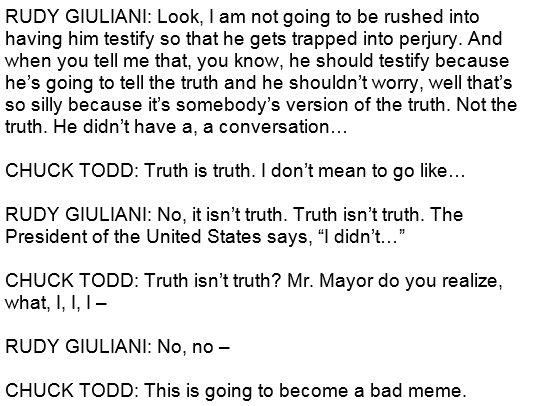 JUST NOW on @MeetThePress:  Rudy Giuliani tells @ChuckTodd, 'Truth isn't truth.' #MTP