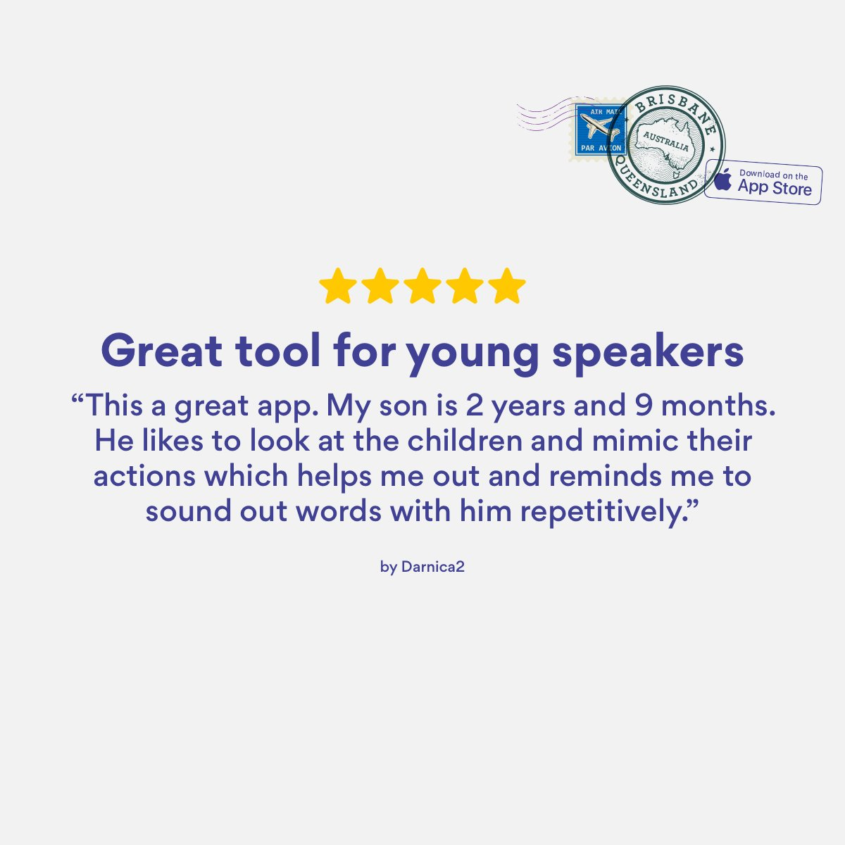 Brisbane user Darnica2 had the loveliest words about our app. Thank you so much for the kind words and we're so happy to be helping.  Give us a like and share us with anyone else in Queensland who you think could benefit from a great, fun educational tool like Speech Blubs!