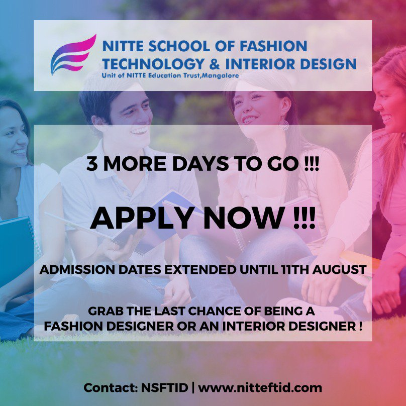 Nitte On Twitter Last Chance For Admission 2018 Join At Nitte School Of Fashion Technology Interior Design And Cherish Your Dreams Interiordesigncourse Fashiondesigncourse Nitteftid Bangalore Bsc In Fashiondesign Bsc In Interiordesign Https