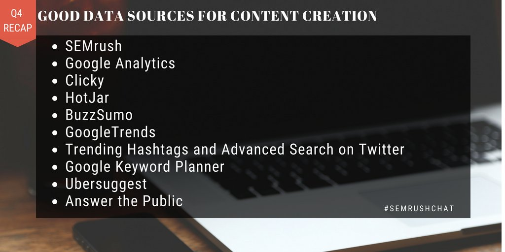 Q4 Recap: It depends on your audience/topic, but some tools/resources include:  SEMrush Employees Existing content - repurposed Competitors - how can you do it better   Whatever it is, make sure it&#39;s relevant, contextual and timely  #semrushchat <br>http://pic.twitter.com/UE4yFjGJla