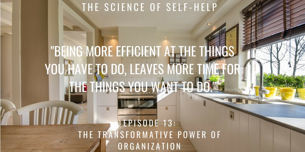 The Science of Self-Help Episode 13 &quot;The Transformative Power of Organization&quot; #selfhelp #organization #stressreduction #cleanliness #lifeimprovement  http:// ed.gr/xmg8  &nbsp;  <br>http://pic.twitter.com/XIG1y5UQkN