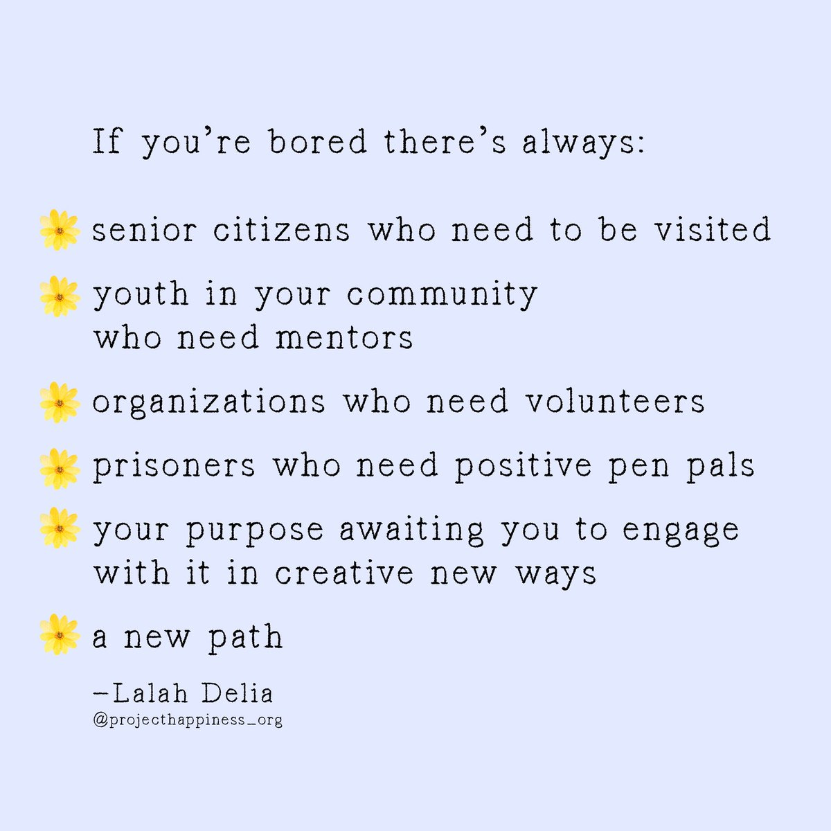 """A great list of action items to celebrate this #ThoughtfulThursday !  """"Release boredom and trade it in for purpose."""" Wise words from our friend @LalahDelia  #projecthappiness #givingback #dogood #kindness<br>http://pic.twitter.com/THIzzC0UAC"""