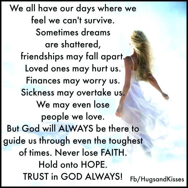 Trust in God always! #havefaith hold onto #hope! #positivementalattitude @BethFratesMD @NoorioZehra @iamfearlesssoul @Inspireu2Action @inspisuccess @jbwhite777 @LifeWithJohn @JohnMcGrathMB @JeriLowrance @Kesariangel @KariJoys  @KMSHETTYP @KananCoach @malekalby @marceecorn<br>http://pic.twitter.com/yPBpI7NRf3