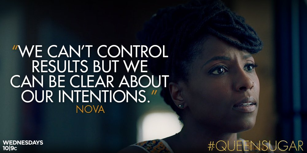 Get clear about your intention. #QUEENSUGAR